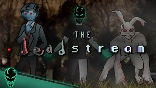 Subboting and Patreon Scams! | 🔴 The Deadstream | Episode 01