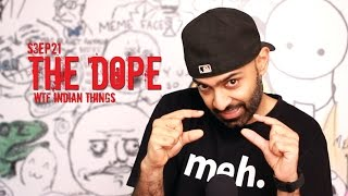 WTF Indian Things - The Dope Ep21 - Viral Video Show - BollywoodGandu