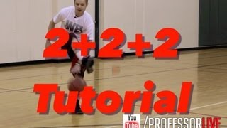 The Professor Tutorial: 2+2+2 Move