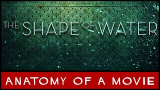 The Shape Of Water (2017) Review | Anatomy of a Movie