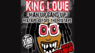 King Louie-Man Up Band Up (Part 1) (Produced By Dough From Da Go)