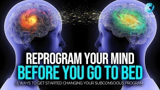 Reprogram Your Subconscious Mind Before You Sleep Every Night