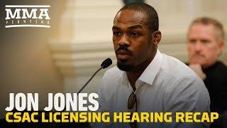 Jon Jones CSAC Licensing Hearing Recap - MMA Fighting
