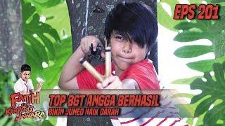 Top BGT Angga Berhasil Bikin Juned Naik Darah - Fatih Di Kampung Jawara Eps 201