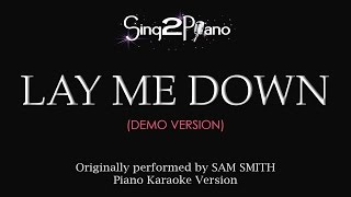 Lay Me Down (Piano Karaoke demo) Sam Smith