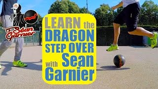 #8 DRAGON STEP OVER TUTORIAL!! Be a Champion with Séan Garnier @seanfreestyle