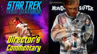 Star Trek New Voyages, 4x09, Mind-Sifter, Director's Commentary