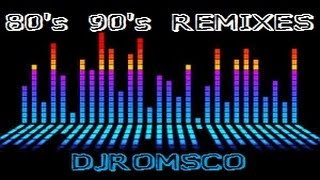 80's 90's Remixes DJRomsco