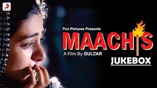 Maachis - Jukebox | Chandrachur Singh | Jimmy Shergill | Tabu | Gulzar | Vishal Bhardwaj