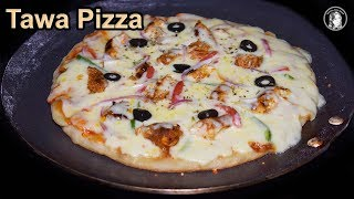 Tawa Pizza Without Yeast - Chicken Tikka Pizza Without Oven - Quick and Easy Pizza Recipe
