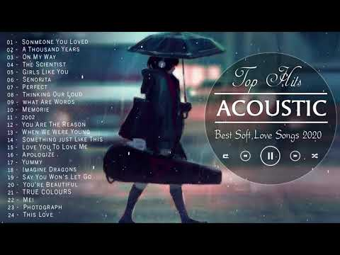 Best English Acoustic Love Songs 2020 Acoustic Cover Of Popular Songs Sad Acoustic Songs