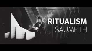 Ritualism 067 Part 1 (With Saumeth) 06.02.2020