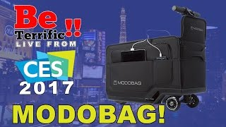 MODOBAG Rideable Luggage at CES 2017 on BeTerrific!!