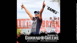 Luke Bryan ft  Jay-Z - Games (remix by @GunnarGreene)
