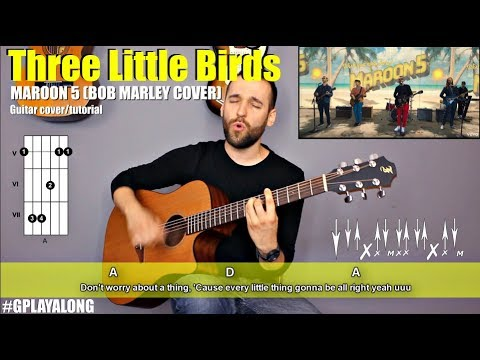 Maroon 5 - Three Little Birds (Bob Marley guitar cover with lyrics and chords) (MusicSheet link)