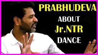Prabhu Deva About Jr Ntr Dance Steps in Nannaku Prematho Movie | Follow Follow Song