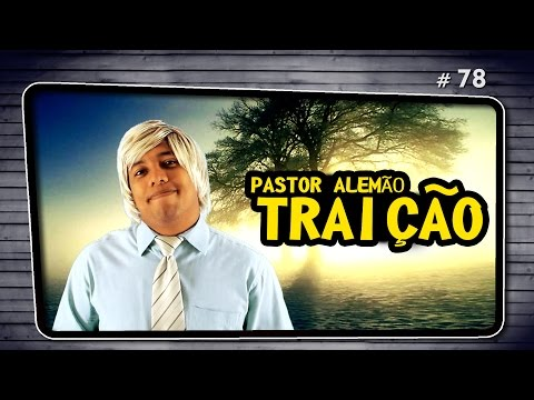 PASTOR ALEMÃO TRAIÇÃO