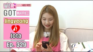 [We got Married4] 우리 결혼했어요 - Jingyeong, watch Jota's music videos 20160709