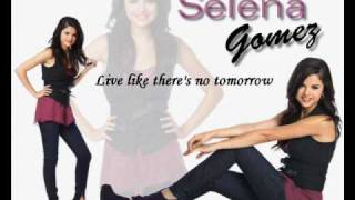 Live like there is no tomorrow--Selena Gomez(FULL SONG) with LYRICS