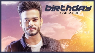 Arsh Maini: Birthday (Official Video) Parmish Verma |