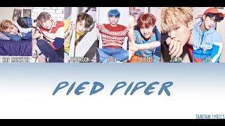 Pied Piper - BTS Lyrics [Han,Rom,Eng] {MEMBER CODED}