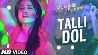 TALLI DOLL Video Song | AWESOME MAUSAM | Benny Dayal, Ishan Ghosh, Priya Bhattacharya| Review