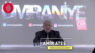Akademi Sanat - Amir Ateş - Müzik Ruhun Gıdası mıdır - 28.03.2017