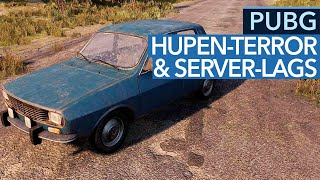 Hupen-Terror & Server-Lags in Playerunknown