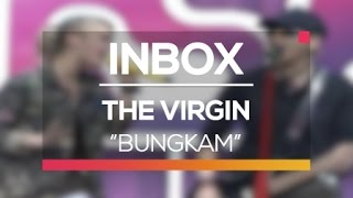 The Virgin - Bungkam (Live on Inbox)