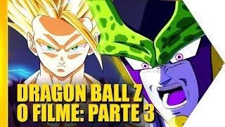 Dragon Ball Z - O Filme: Parte III | OmeleTV