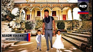 AFROVIEW - Nahom Yohannes ( Meste ) - ፍልይቲ ዕለት -FILYTI ELET -  New Eritrean Music - Official Audio