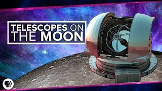 Telescopes on the Moon | Space Time
