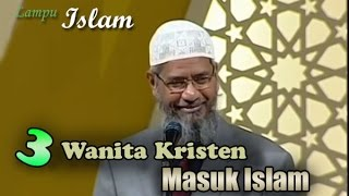 3 Wanita Kristen Masuk Islam Setelah Mendengar Jawaban Dr. Zakir Naik