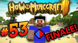How To Minecraft S3 #53 'FINALE!' with Vikkstar
