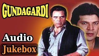 Gundagardi - All Songs - Dharmendra - Raj Babbar - Hariharan - Alka Yagnik - Kumar Sanu - Ila Arun