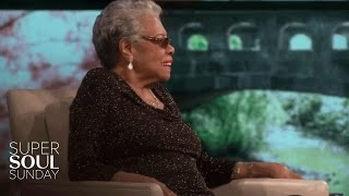 The Best Advice Dr. Maya Angelou Has Ever Given—and Received | SuperSoul Sunday | OWN