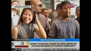 BT: Manny Pacquiao, mainit na sinalubong ng Australian media at Filipino community