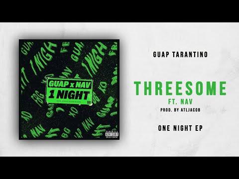 Xxx Mp4 Guap Tarantino Threesome Ft NAV One Night 3gp Sex