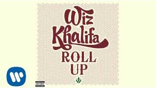 Wiz Khalifa - Roll Up [AUDIO]