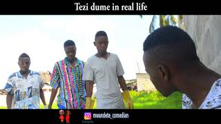 Tezi Dume in real life (comedy version) by Mwandete