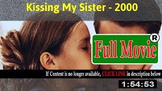 Kissing My Sister 2000 - FuII HD Movie Net
