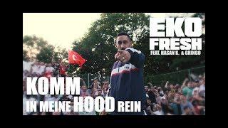 Eko Fresh feat. Hasan K. & Gringo - Komm in meine Hood rein (prod by Deemah & Goldfinger)