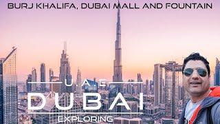 Exploring Dubai: Burj Khalifa, Dubai Mall & Fountain