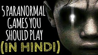 Top 5 paranormal games you should play in Hindi || Horror video || Horryone ||