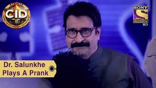 Your Favorite Character | Dr. Salunkhe Plays A Prank | CID