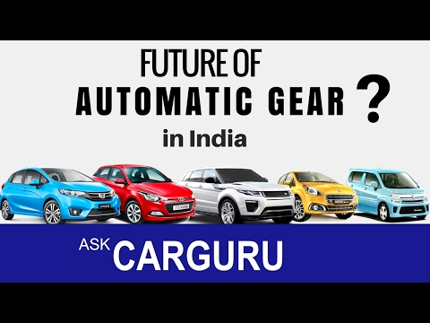 Future of Automatic Cars in India ? CARGURU Explains, हिन्दी में, Maruti, Honda, Tata, Hyundaii