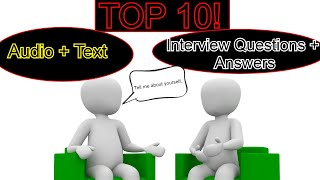 TOP 10 INTERVIEW QUESTIONS AND ANSWERS - Job Interview Preparation