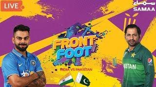 Front Foot   India Vs Pakistan   ICC CRICKET WORLD CUP 2019   16 June 2019
