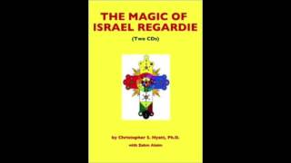 Dr  Christopher S  Hyatt:  Israel Regardie, Golden Dawn magick, & Mysticism