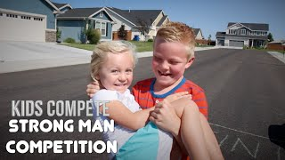 STRONG MAN COMPETITION | Kids Compete!